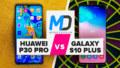 Huawei P30 Pro vs Samsung Galaxy S10 Plus